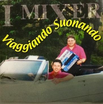 I MIXER-viaggiando suonando